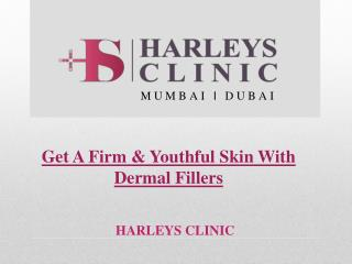 Get A Firm & Youthful Skin With Dermal Fillers