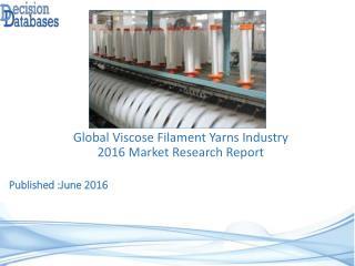 Viscose Filament Yarns Market : InternationalIndustry Analysis