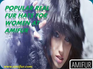 Popular Real Fur Hats FOR WOMEN at Amifur