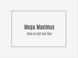 http://getmenshealth.com/mega-maximus/