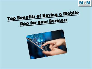 Top Benefits of Having a Mobile App for your Business
