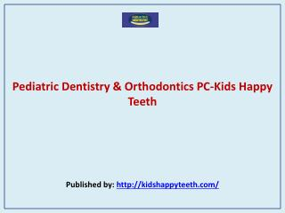 Pediatric Dentistry & Orthodontics PC-Kids Happy Teeth