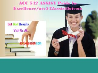 ACC 542 ASSIST Pride In Excellence/acc542assistdotcom