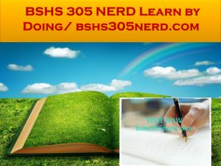 BSHS 305 NERD Learn by Doing/ bshs305nerd.com