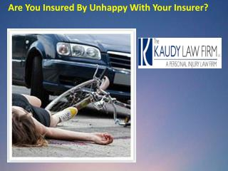 Are You Insured By Unhappy With Your Insurer?