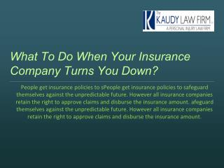 What To Do When Your Insurance Company Turns You Down?