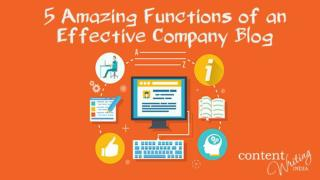5 Amazing Functions of an Effective Company Blog
