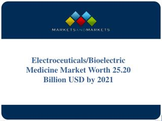 Electroceuticals/Bioelectric Medicine Market Worth 25.20 Billion USD by 2021