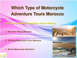 Enjoy A Thrilling Experience With Motorcycle Adventure Tours
