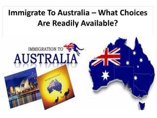 Immigrate To Australia � What Choices Are Readily Available?