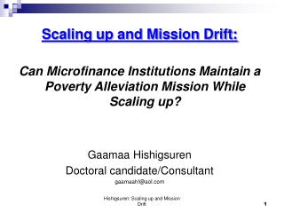 Scaling up and Mission Drift:   Can Microfinance Institutions Maintain a Poverty Alleviation Mission While Scaling up