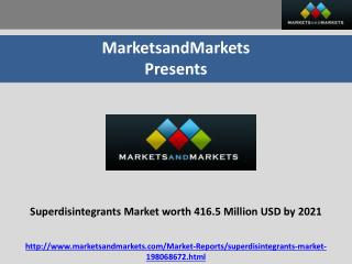 Superdisintegrants Market worth 416.5 Million USD by 2021