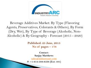 Beverage Additives market: Flavors in dairy products beverages has a great scope in future.