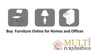 Buy Furniture Online for Homes and Offices​