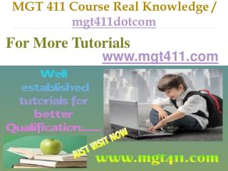 MGT 411 Course Real Knowledge / mgt411dotcom