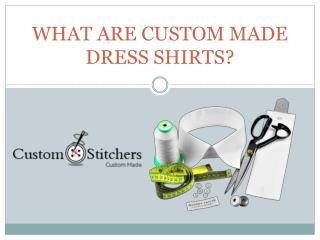 What are custom made dress shirts?