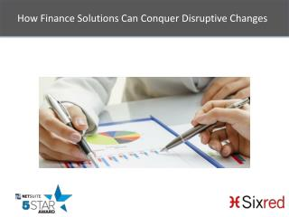 How Finance Solutions Can Conquer Disruptive Changes
