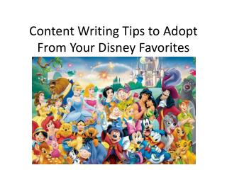 Content Writing Tips to Adopt From Your Disney Favorites