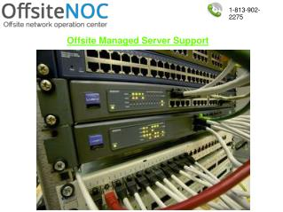 Offsite managed server support