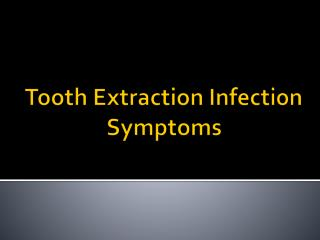 Tooth Extraction Infection Symptoms