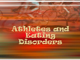 Athletes and Eating Disorders
