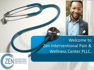 Zen Interventional Pain & Wellness Center PLLC. - Roziermd