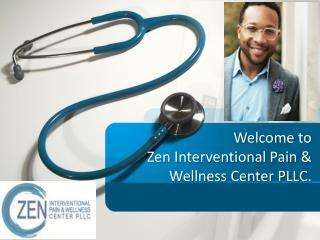 Zen Interventional Pain & Wellness Center PLLC. - Roziermd