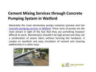 Cement Mixing Services through Concrete Pumping System in Watford