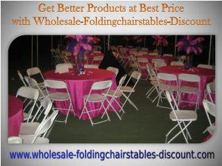 Get Better Products at Best Price with Wholesale-Foldingchairstables-Discount