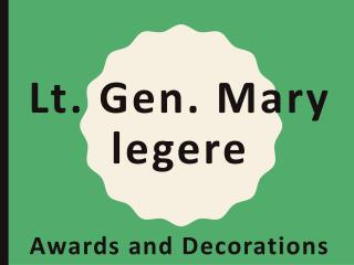 Lt. Gen. Mary Legere - Awards and Decorations
