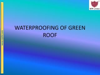 WATERPROOFING OF GREEN ROOF