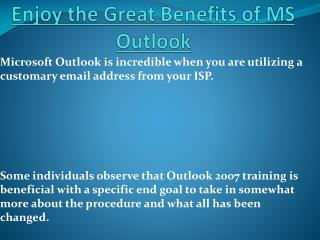 Enjoy the Great Benefits of MS Outlook