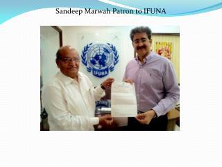 Sandeep Marwah Patron to IFUNA