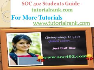 SOC 402 Students Guide -tutorialrank.com
