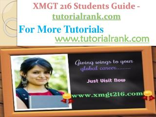 XMGT 216 Students Guide -tutorialrank.com