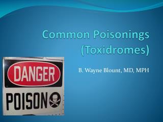 Common Poisonings Toxidromes