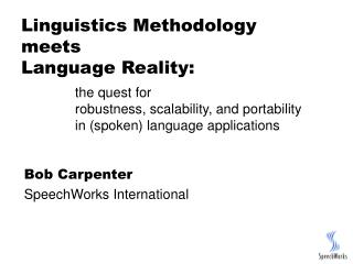 Linguistics Methodology meets  Language Reality: