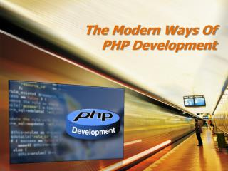 The Modern Ways Of PHP Development