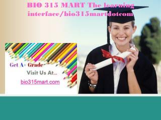 BIO 315 MART The learning interface/bio315martdotcom