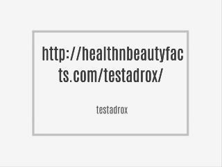 http://healthnbeautyfacts.com/testadrox/