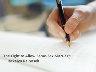 Jackalyn Rainosek - The Fight to Allow Same-Sex Marriage