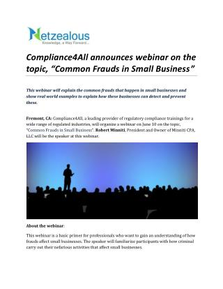 "Compliance4All announces webinar on the topic, ""Common Frauds in Small Business"""