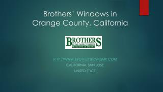 Brothers' Windows in Orange County, California