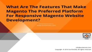 What Are The Features That Make Magento The Preferred Platform For Responsive Magento Website Development