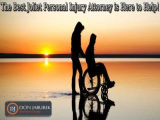 The Best Joliet Personal Injury Attorney Is Here To Help!