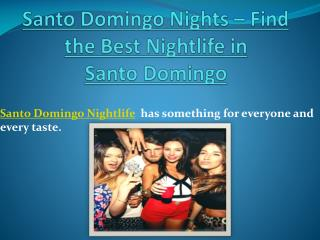 Santo Domingo Nights � Find the Best Nightlife in Santo Domingo
