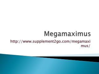http://www.supplement2go.com/megamaximus/