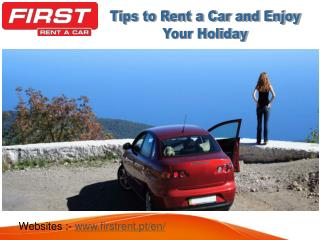 Tips to Rent a Car and Enjoy Your Holiday