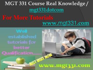 MGT 331 Course Real Knowledge / mgt331dotcom