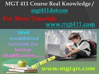 MGT 411 Course Real Knowledge / mgt411dotcom
